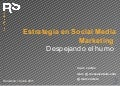 Estrategia en Social Media Marketing - Despejando humo