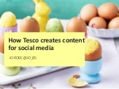 How tesco creates content for social media. Content marketing conference, 16 April 2015