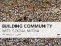 Building Community with Social Media