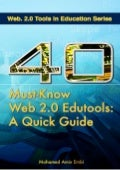 40 Must-know Web 2.0 Edutools: A Quick Guide