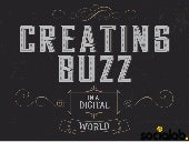 Creating Buzz in a Digital World