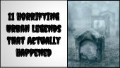 11 Horrifying Urban Legends That Ac...