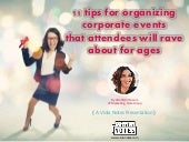 11 tips for organizing corporate events that attendees will rave about for ages