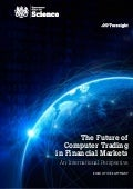 The Future of Computer Trading in Financial Markets Exec Summary