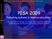 PISA 2009 Evaluating systems to imp...