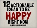 12 actionable ideas to be happy right now