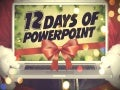 12 Days of #Powerpoint
