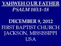 12 December 9, 2012 Psalm 103 Yahweh Our Father