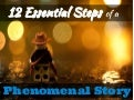 12 Essential Steps of a Phenomenal Story