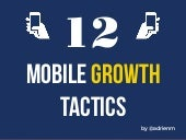 12 Mobile Growth Tactics for App Launch, Acquisition and Retention