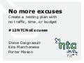 No More Excuses: Create a testing plan with no traffic, time, or budget