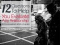 12 Questions to Evaluate Any Relationship