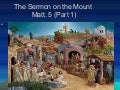 13 The  Sermon On The  Mount  Part 1