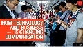 How technology and business is changing communication