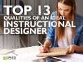 Top 13 Qualities of an Ideal Instructional Designer