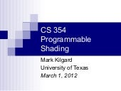 CS 354 Programmable Shading