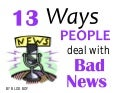 13 Ways People Deal with Bad News