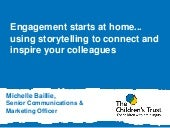 Engagement starts at home... using storytelling to connect and inspire your colleagues