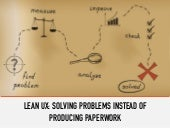 LEAN UX: Solving Problems Instead of Producing Paperwork
