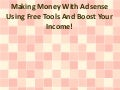 Making Money With Adsense Using Free Tools And Boost Your Income!