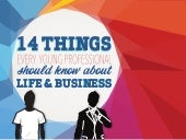 14 Things Every Young Pro Should Know About Life & Business