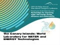 The Canary Islands: World Laboratory for Water and Energy Technologies by Gonzalo Piernavieja Izquierdo, R&D&I Director, Canary Islands Institute of Technology