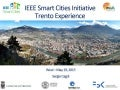 The Trento Experience for the IEEE Smart Cities Initiative