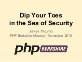 Dip Your Toes in the Sea of Security (PHP Berkshire Nov 2015)
