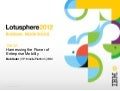 Lotusphere 2012 - Harnessing the Power of Enterprise Mobility