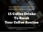 15 Coffee Drinks to Break Your Routine
