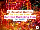 15 Colorful Quotes to Inspire Your Content Marketing Plan in 2015