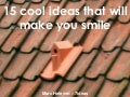 15 cool ideas and designs that make me happy