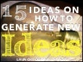 15 ideas on how to generate new ideas