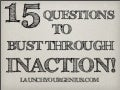 15 questions to bust through inaction