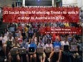 15 Social Media Marketing Trends to watch out for in Australian Marketing in 2012