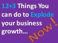 15 things you can do to explode your business growth