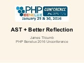 AST + Better Reflection (PHP Benelux 2016 Unconference)