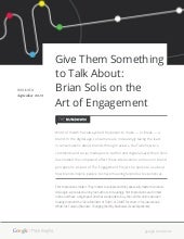 Google Think Insights: Give Them Something to Talk About: Brian Solis on the Art of Engagement