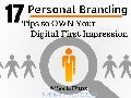 17 #PersonalBranding tips to OWN your Digital 1st Impression