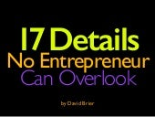 17 Details No Entrepreneur Can Overlook (Starting with This)