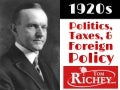 1920s Politics Taxes and Foreign Policy (US History)