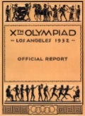 The Official Report of the Games of the Xth Olympiad Los Angeles, 1932