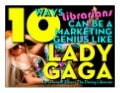 10 Ways Librarians Can be a Marketing Genius Like Lady Gaga
