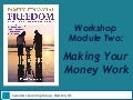 Make Your Money Work Harder Than You Do Module 2