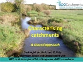 2 - Characterising Catchments - a shared approach. Jenny Deakin