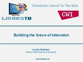 Building the future of television -...