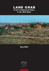 B'Tselem report: Land Grab - Israel...