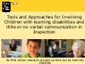 Tools and Approaches for Involving Children with Learning Disabilities in Inspection