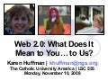 Web 2.0: What Does It Mean to You… to Us?