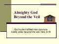 Almighty God Beyond the Veil